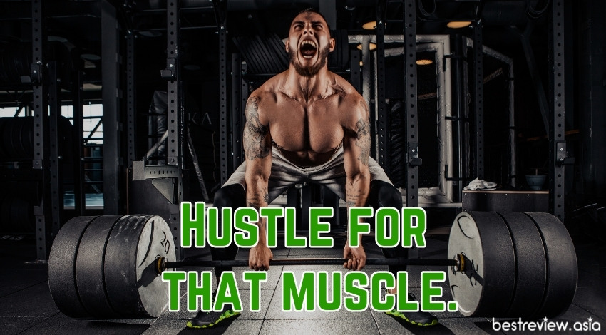Hustle for that muscle.มุ่งมั่นเพื่อปั้นกล้าม